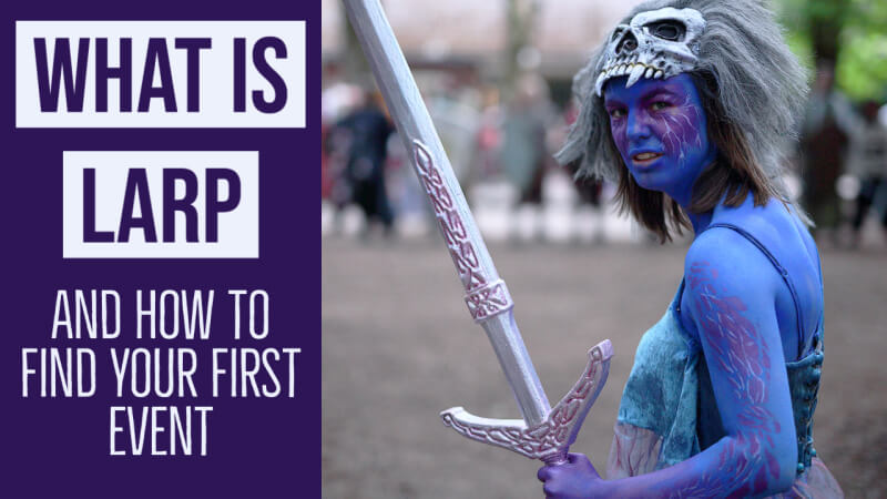 What Is LARP And How To Find Your First Event
